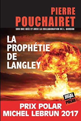 La prophétie de Langley: Prix Polar Michel Lebrun 2017 (JIGAL POLAR) (French Edition)