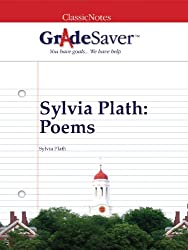GradeSaver (TM) ClassicNotes: Sylvia Plath Poems (English Edition)