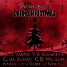 Dreaming of a Dark Christmas Audiobook by Lucy Varna, C. D. Watson, V. R. Cumming, Celia Roman Narrated by Rebecca Winder