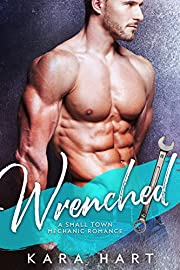Wrenched: A Small Town Mechanic Romance