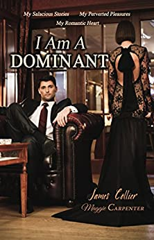I Am A Dominant by [Collier, James, Carpenter, Maggie]