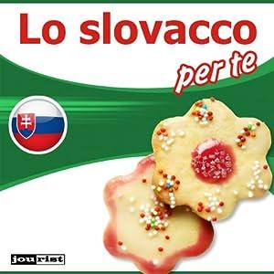Lo slovacco per te Audiobook