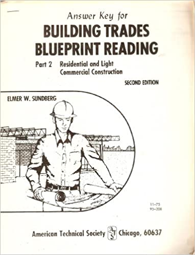 Answer key for building trades blue print reading part 2 answer key for building trades blue print reading part 2 residential light commerical construction second edition elmer w sundberg ats malvernweather Gallery