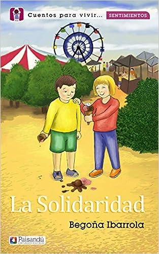La solidaridad (Colección Cuentos para vivir sentimientos.