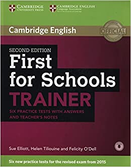 First for Schools Trainer Six Practice Tests with Answers and Teachers Notes with Audio (Authored Practice Tests) by Sue Elliott (18-Sep-2014)