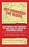 #10: GetDismissed: The Sequel: Just When You Thought It Was Safe To Drive In California Again. Get your traffic ticket dismissed, without going to court.