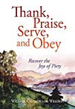 Thank, Praise, Serve, and Obey: Recover the Joys of Piety