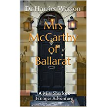 Mrs McCarthy of Ballarat: A Miss Sherlock Holmes Adventure