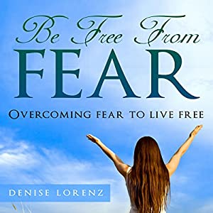 Be Free from Fear Audiobook
