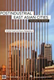Postindustrial East Asian Cities, Shahid Yusuf and Kaoru Nabeshima, 0804756724