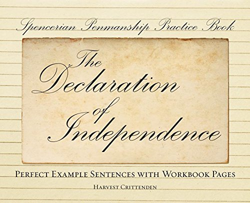 Spencerian Penmanship Practice Book The Declaration Of Independence Example Sentences With Workbook Pages Harvest Crittenden 9781612436791 Amazon