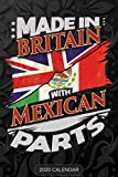 Made In Britain With Mexican Parts: Mexican 2020 Calender Gift For Mexican With there Heritage And Roots From Mexico