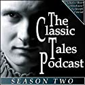 The Classic Tales Podcast, Season Two Hörbuch von Charles Dickens, Joseph Conrad, P. G. Wodehouse Gesprochen von: BJ Harrison