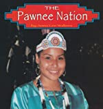 The Pawnee Nation (Native Peoples)