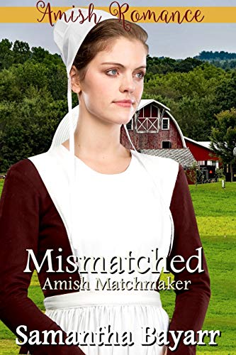 Mismatched: Amish Romance (The Amish Matchmaker Book 1)