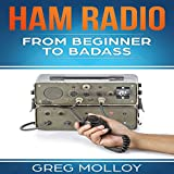 #6: Ham Radio: From Beginner to Badass, Volume 1