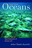 Killing Our Oceans, John Charles Kunich, 0275988783