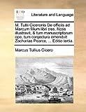 M Tullii Ciceronis de Officiis Ad Marcum Filium Libri Tres Notis Illustravit, and Tum Manuscriptorum Ope, Tum Conjectura Emendvit Zacharias Pearce, Marcus Tullius Cicero, 1140965905