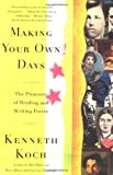 Making Your Own Days, Kenneth Koch and Kenneth Koch, 0684824388