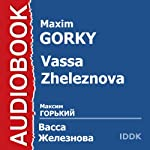 Vassa Zheleznova | Maxim Gorky