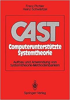 CAST Computerunterstützte Systemtheorie: Aufbau und Anwendung von Systemtheorie-Methodenbanken (German Edition)