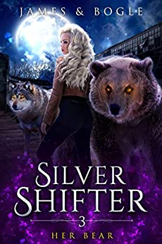Her Bear: An Urban Fantasy Romance (Silver Shifter Book 3) by [James, Alexa B., Bogle, Katherine]