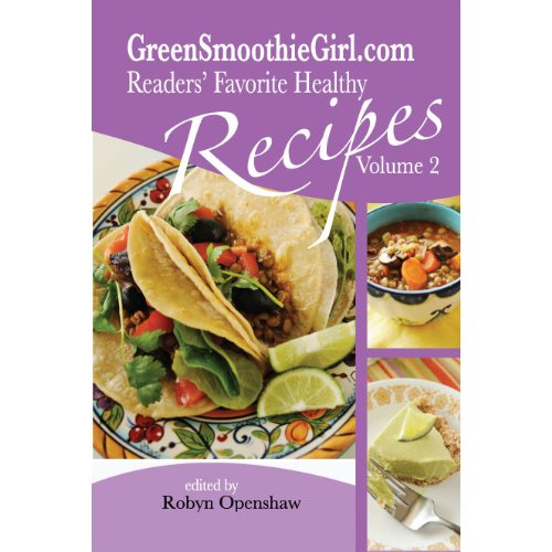 Greensmoothiegirl Com Readers Favorite Recipes Vol 2