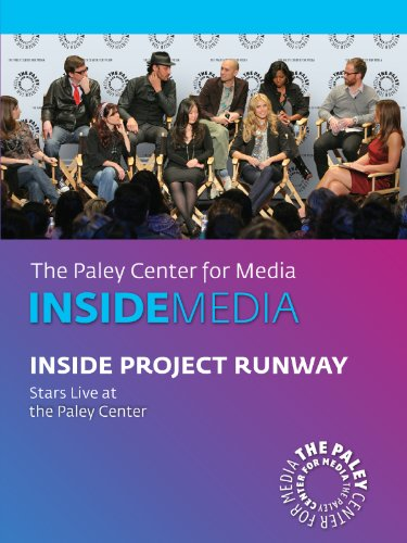Inside Project Runway: Stars Live at the Paley Center ()