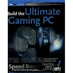 Build the Ultimate Gaming PC (ExtremeTech)