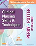 Skills Performance Checklists for Clinical Nursing Skills and Techniques, Anne Griffin Perry and Patricia A. Potter, 0323088988