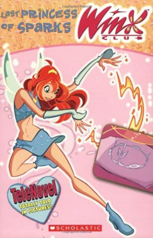 Winx Club: Last Princess of Sparks (telenovel #2) (The Winx C)