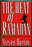The Heat of Ramadan, Steven Hartov, 0151398585