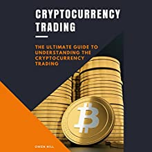 Cryptocurrency Trading Audiobook by Owen Hill Narrated by William Kenny