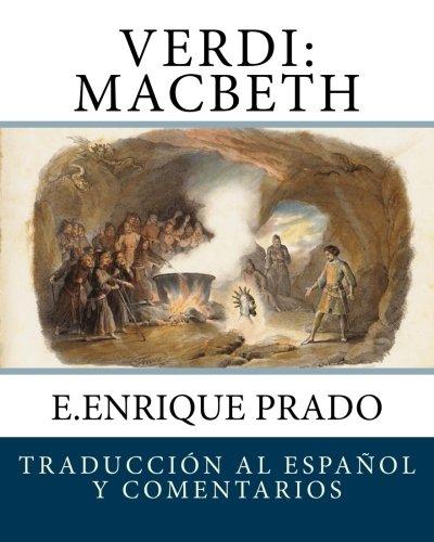 Verdi: Macbeth: Traduccion al Espanol y Comentarios (Opera en Espanol)  [Prado, E.Enrique] (Tapa Blanda)