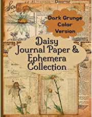 Daisy Journal Paper & Ephemera Collection: Dark Grunge Color Version Vintage Antique Pages For Junk Scrapbooking and Collage