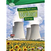 Finding Out About Nuclear Energy (Searchlight Books) (Searchlight Books: What are Energy Sources?)
