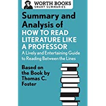 Summary and Analysis of How to Read Literature Like a Professor: Based on the Book by Thomas C. Foster