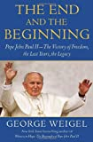 The End and the Beginning, George Weigel, 038552479X