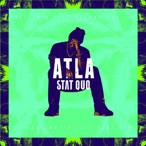 Atla: All This Life Allows, Vol. 1 [Explicit]