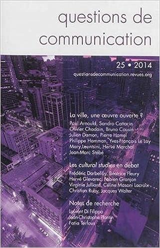 Lire Questions de Communication, N 25/2014. la Ville, une Uvre Ouverte ? pdf