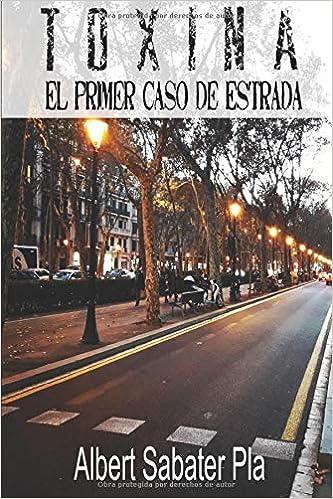 Toxina: El primer caso de Estrada: Amazon.es: Sabater Pla, Albert: Libros