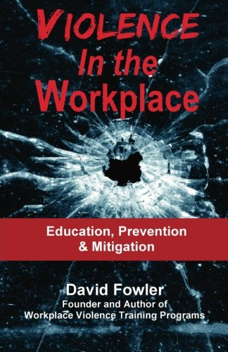 (Violence in the Workplace: Education, Prevention & Mitigation )