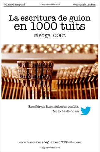 La Escritura De Guion En 1000 Tuits por Dany Campos epub