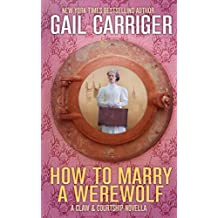 How to Marry a Werewolf: A Claw & Courtship Novella (Volume 1)