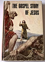 The gospel story of Jesus de J. Benjamin…