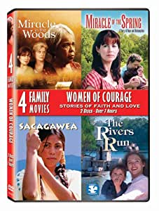 Women of Courage: Stories of Faith & Love (Miracle in the Woods / Miracle of the Spring / Sacagawea / The Rivers Run)
