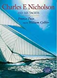 img - for [(Charles E.Nicholson and His Yachts)] [Author: Franco Pace] published on (December, 2000) book / textbook / text book