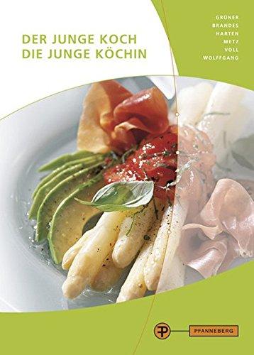 Der junge Koch/Die junge Köchin Gebundenes Buch – 5. September 2018 Frank Brandes Hermann Grüner Heike Harten Reinhold Metz