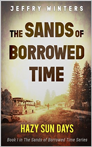 The Sands of Borrowed Time, Hazy Sun Days: A Post-Apocalyptic Conspiracy Thriller by [Winters, Jeffry]
