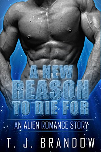 A New Reason To Die For: An Intergalactic Romance (Alien Romance Book 1)